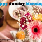 Good Morning Happy Sunday Wallpaper Images for Whatsapp and Facebook