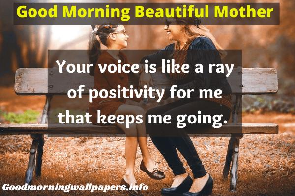 Good Morning Beautiful Mom
