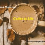 62 Best Good Morning Coffee Images to Freshen up your Day