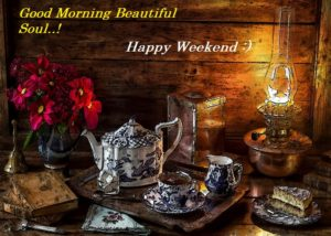 Good Morning Weekend Images