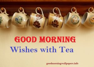Good Morning Wishes with Tea