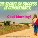 100+ Inspirational Good Morning Success Quotes, Wishes & Images