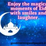 Happy Eid Mubarak Morning Wishes 2021