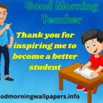 50 Inspirational Good Morning Teacher Quotes and Wishes